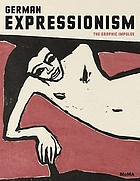 German Expressionism : the graphic impulse