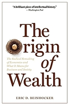 The origin of wealth : the radical remaking of economics and what it means for business and society