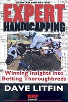 Dave Litfin's expert handicapping : winning insights into betting thoroughbreds