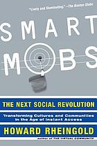 Smart mobs : the next social revolution