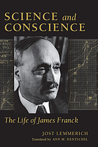 Science and conscience : the life of James Franck