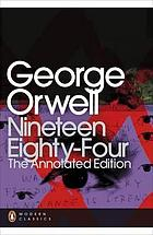 Nineteen-eighty-four : the annotated edition