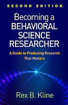 Becoming a behavioral science researcher : a guide to producing research that matters