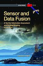 Sensor and data fusion : a tool for information assessment and decision making