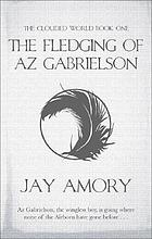 The fledging of Az Gabrielson : The clouded world. ; 1.