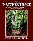 The Natchez Trace : a pictorial history