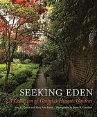 Seeking Eden : a collection of Georgia's historic gardens