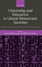 Education and citizenship in liberal-democratic societies : teaching for cosmopolitan values and collective identities