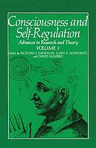 Consciousness and self-regulation : advances in research