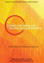 Statistics, data mining, and machine learning in astronomy : a practical Python guide for the analysis of survey data