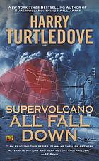 Supervolcano : all fall down