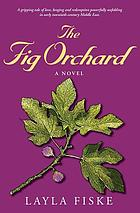 The fig orchard : a novel