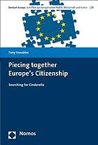 Piecing together Europe's Citizenship : Searching for Cinderella.
