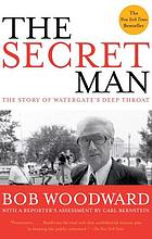The secret man : the story of Watergate's Deep Throat