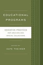 Educational programs : innovative practices for archives and special collections