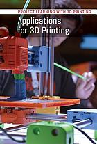 Applications for 3D printing