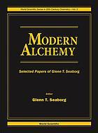 Modern alchemy : selected papers of Glenn T. Seaborg