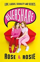 Overshare : love, laughs, sexuality and secrets