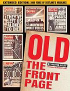 Old The Front Page! : Extended Edition: 2000 Years of Scottish Headlines.