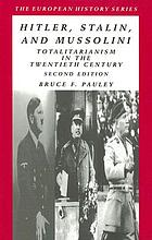 Hitler, Stalin, and Mussolini : totalitarianism in the twentieth century
