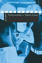 Hollywood v. hard core : how the struggle over censorship created the modern film industry