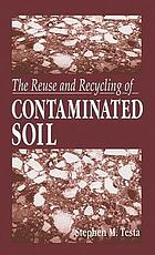 Reuse and recycling of contaminated soil