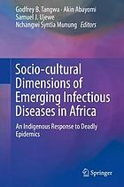 Socio-Cultural Dimensions of Emerging Infectious Diseases in Africa : An Indigenous Response to Deadly Epidemics