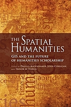 The spatial humanities : GIS and the future of humanities scholarship