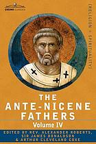 The Ante-Nicene fathers : Volume IV : Fathers of the third century