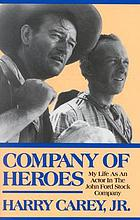 Company of heroes : my life as an actor in the John Ford stock company