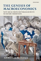 The genesis of macroeconomics : new ideas from sir William Petty to Henry Thornton