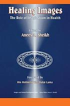 Healing images : the role of imagination in health