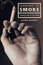 Learning to smoke : tobacco use in the West