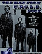 The Man from U.N.C.L.E. book : the behind-the-scenes story of a television classic