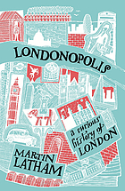 Londonopolis : a curious history of London