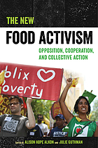 The New Food Activism Opposition, Cooperation, and Collective Action
