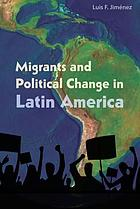 Migrants and political change in Latin America