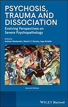 Psychosis, trauma, and dissociation : evolving perspectives on severe psychopathology
