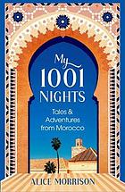 My 1001 nights : tales & adventures from Morocco