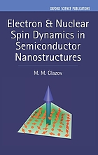 Electron and nuclear spin dynamics in semiconductor nanostructures