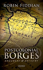 Postcolonial Borges. Argument and artistry.