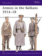 Armies in the Balkans 1914-18.