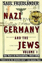 Nazi Germany and the Jews. Volume I, The years of persecution, 1933-1939