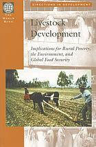 Livestock development : implications for rural poverty, the environment, and global food security