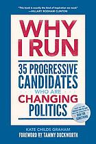 Why I run : 35 progressive candidates who are changing politics