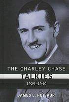 The Charley Chase talkies : 1929-1940