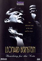 Leonard Bernstein : reaching for the note : the definitive look at the man and his music