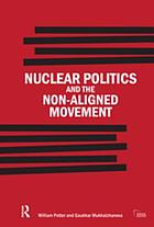 Nuclear politics and the non-aligned movement : principles vs pragmatism