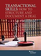 Transactional skills : how to structure and document a deal