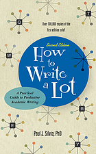 How to write a lot: a practical guide to productive academic writing 2nd ed.